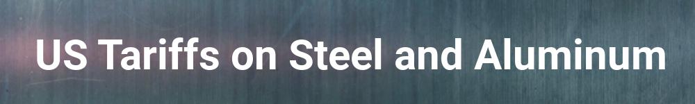 US Tariffs on Steel and Aluminum