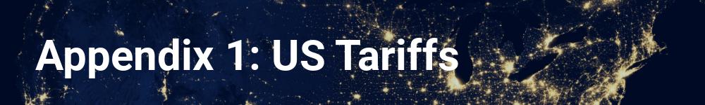 Appendix 1: US Tariffs